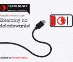 Teatr Nowy w Łodzi: zbieramy na doładowanie!