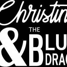 Christine & The Blue Drags