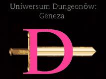 Uniwersum Dungeonōw: Geneza