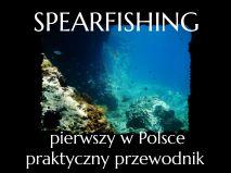 Pierwszy polski praktyczny przewodnik po spearfishingu crowdsourcing